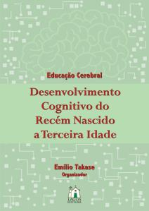 Desenvolvimento Cognitivo: do Recém Nascido à Terceira Idade